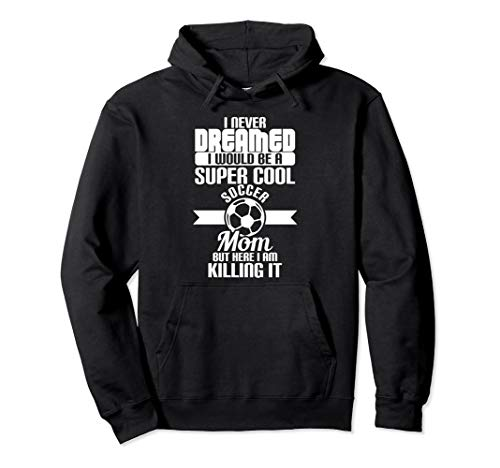 (Super Cool Soccer Mom Son Soccer Player Cute Gift Hoodie)
