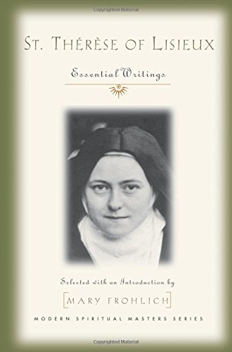 St. Therese of Lisieux: Essential Writings (Modern Spiritual Masters Series)