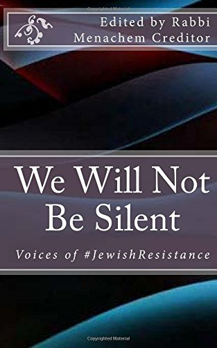 (We Will Not Be Silent: Voices of the #JewishResistance)