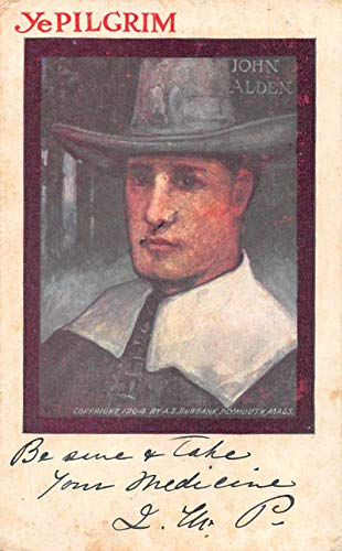 Ye Pilgrim John Alden AS Burbank Artist Signed Vintage Postcard JE359513
