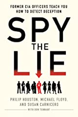Three former CIA officers—among the world's foremost authorities on recognizing deceptive behavior—share their proven techniques for uncovering a lie              Imagine how different your life would be if you could tell whet...