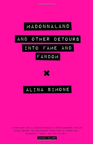 Madonnaland: And Other Detours into Fame and Fandom (American Music)