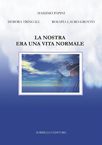 La nostra era una vita normale (Italian Edition)