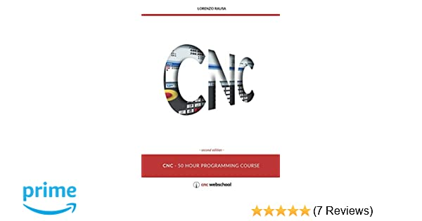 CNC 50 Hour Programming Course: (Second Edition / January