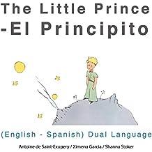 El Principito (The Little Prince): English - Spanish Dual Language Edition