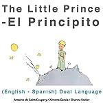 El Principito (The Little Prince): English - Spanish Dual Language Edition | Antoine de Saint-Exupery