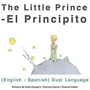 El Principito (The Little Prince): English - Spanish Dual Language Edition Audiobook