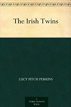 The Irish Twins by [Perkins, Lucy Fitch]