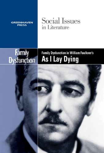 Family Dysfunction in William Faulkner's As I Lay Dying (Social Issues in Literature)