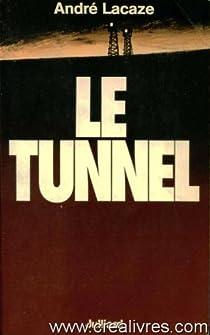 Le tunnel par Lacaze