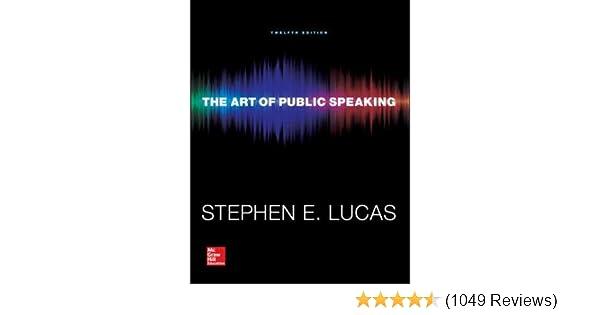 The art of public speaking communication standalone book stephen the art of public speaking communication standalone book stephen e lucas 9788925598482 amazon books fandeluxe Gallery