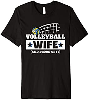 Best Gift Volleyball Wife And Proud Of It Sport Wife Mother's Day Gift Premium  Need Funny TShirt