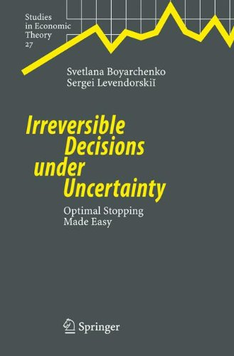 Download Irreversible Decisions under Uncertainty: Optimal Stopping Made Easy (Studies in Economic Theory) pdf