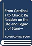 From Cardinals to Chaos: Reflection on the Life and Legacy of Stanislaw Ulam