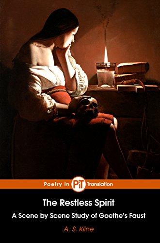 The Restless Spirit: A Scene by Scene Study of Goethe?s Faust