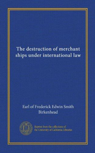 The destruction of merchant ships under international - Birkenhead Stores