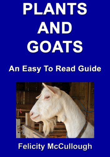 Plants And Goats An Easy To Read Guide (Goat Knowledge Book 6) by [McCullough, Felicity]