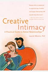 Creative Intimacy: A Practical Guide to Better Relationships Paperback