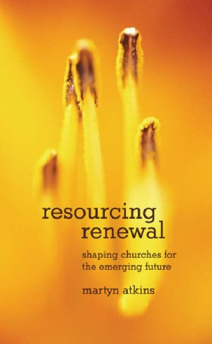 Download Resourcing Renewal: Shaping Churches for the Emerging Future PDF
