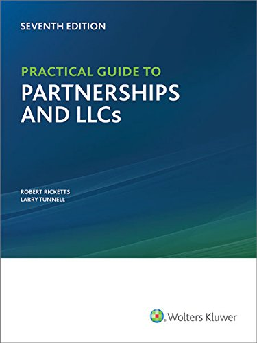 Practical Guide to Partnerships and LLCs 7th Edition