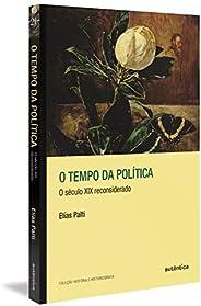 O tempo da política: O século XIX reconsiderado