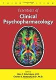 Essentials of Clinical Psychopharmacology, Third Edition, Alan F. Schatzberg M.D., Charles B. Nemeroff M.D. Ph.D., 1585624195
