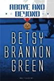 Above and Beyond : A Novel, Green, Betsy Brannon, 1598117149