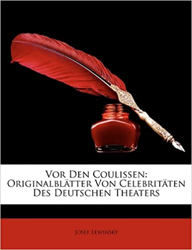 Ebooks gratuits à télécharger en ligneVor Den Coulissen: Originalblätter Von Celebritäten Des Deutschen Theaters (German Edition) by Josef Lewinsky in French MOBI