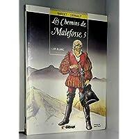 LES CHEMINS DE MALEFOSSE T05 - L'OR BLANC