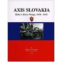 Axis Slovakia: Hilter's Slavic Wedge, 1938-1945