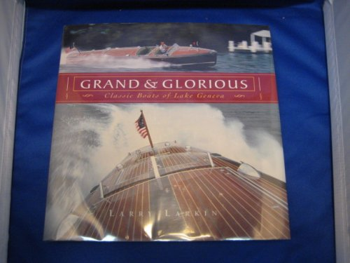 Read Online Grand & Glorious: Classic Boats of Lake Geneva pdf