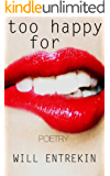 too happy for (Poetry)