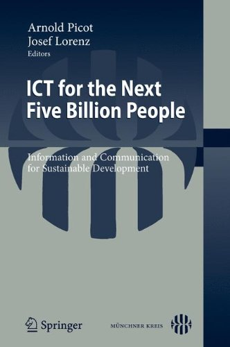 ICT for the Next Five Billion People: Information and Communication for Sustainable Development