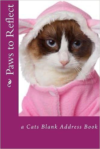Paws to Reflect: a Cats Blank Address Book (Address Books) by Mrs. Alice E. Tidwell (2015-03-21)
