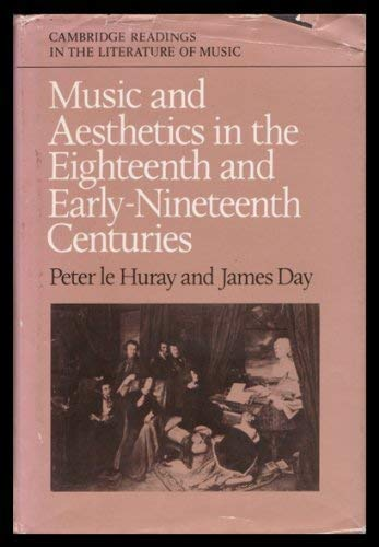 Early Nineteenth Century - Music and Aesthetics in the Eighteenth and Early Nineteenth Centuries (Cambridge Readings in the Literature of Music)