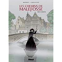 CHEMINS DE MALEFOSSE (LES) T.19 : ROUGE FEU