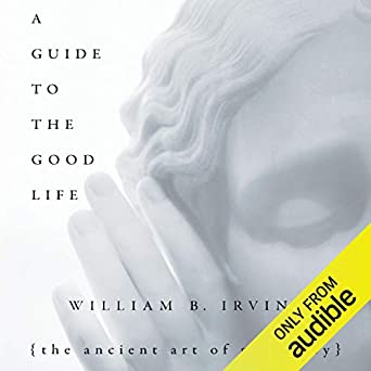 Amazon com: A Guide to the Good Life: The Ancient Art of Stoic Joy
