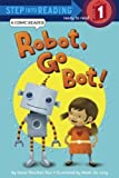 Robot, Go Bot!, Dana Meachen Rau, 0606319352