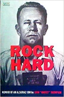 Rock Hard: Memoir of an Alcatraz Con