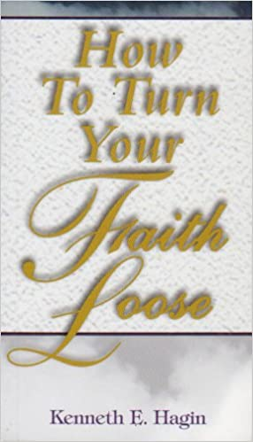 Amazon how to turn your faith loose 8601422429480 kenneth e amazon how to turn your faith loose 8601422429480 kenneth e hagin books malvernweather Image collections