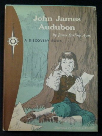 John James Audubon: Bird Artist (A Discovery Book)