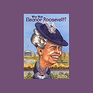 Who Was Eleanor Roosevelt? Audiobook