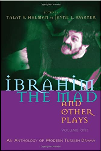 Buy Ibrahim the Mad and Other Plays: An Anthology of Modern Turkish