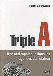 Triple A - Une anthropologue dans les agences de notation