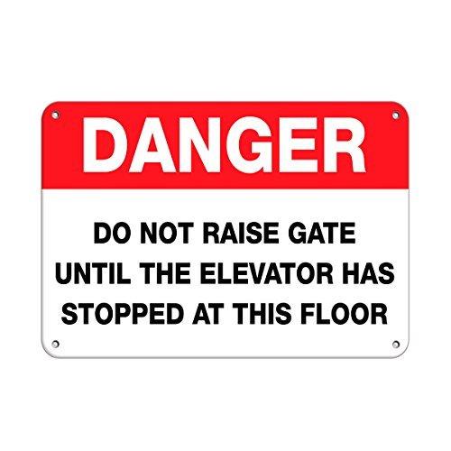 Danger Don'T Raise Gate Until Elevator Stopped Aluminum Metal Sign 12 X 18 Inch