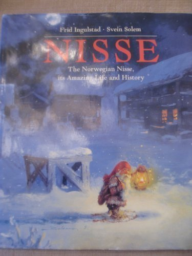 Nisse: The Norwegian nisse, its amazing life and history
