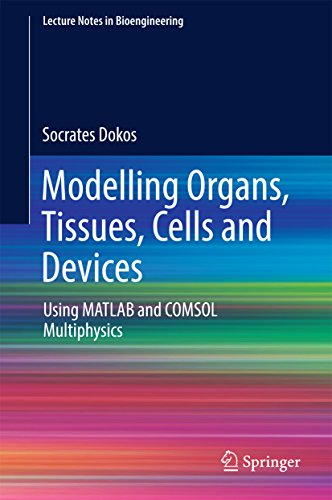 (Modelling Organs, Tissues, Cells and Devices: Using MATLAB and COMSOL Multiphysics (Lecture Notes in Bioengineering))