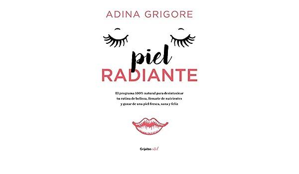 Piel radiante (Colección Vital): El programa 100% natural para desintoxicar tu rutina de belleza (Spanish Edition)