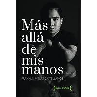 Mas alla de mis manos (Spanish Edition)