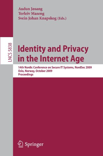 Identity and Privacy in the Internet Age: 14th Nordic Conference on Secure IT Systems, NordSec 2009, Oslo, Norway, 14-16 October 2009, Proceedings (Lecture Notes in Computer Science) (Privacy And Security Issues In E Commerce)